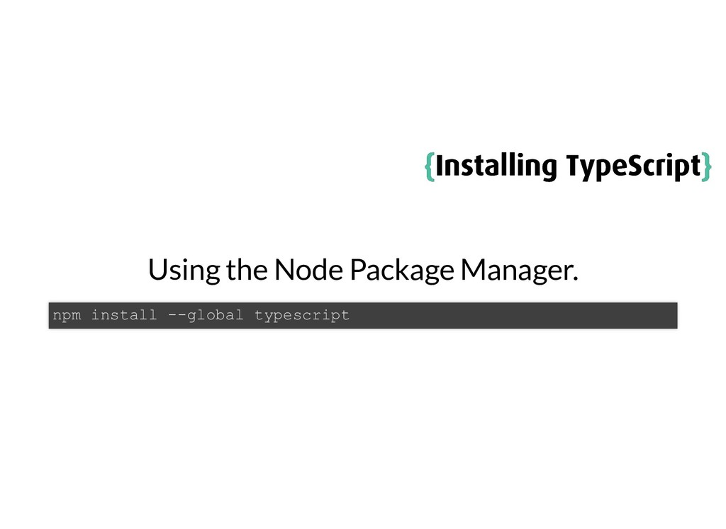 { {Installing TypeScript Installing TypeScript}...