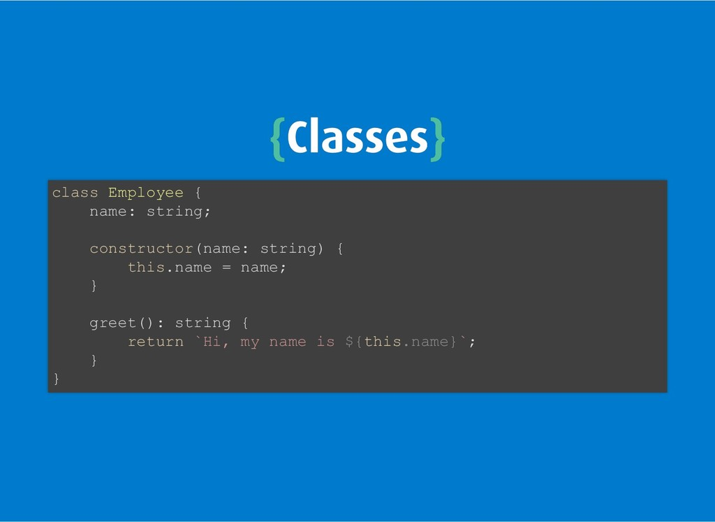 { {Classes Classes} } class Employee { name: st...