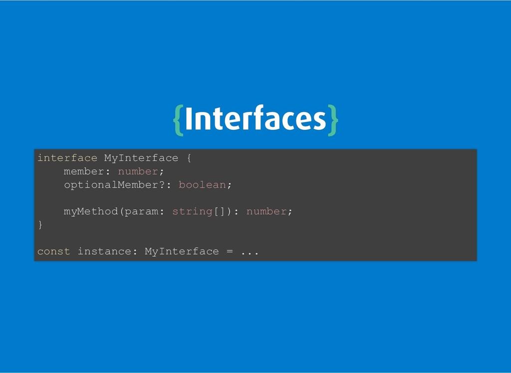 { {Interfaces Interfaces} } interface MyInterfa...