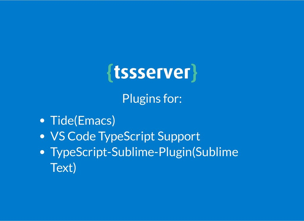 { {tssserver tssserver} } Plugins for: Tide(Ema...
