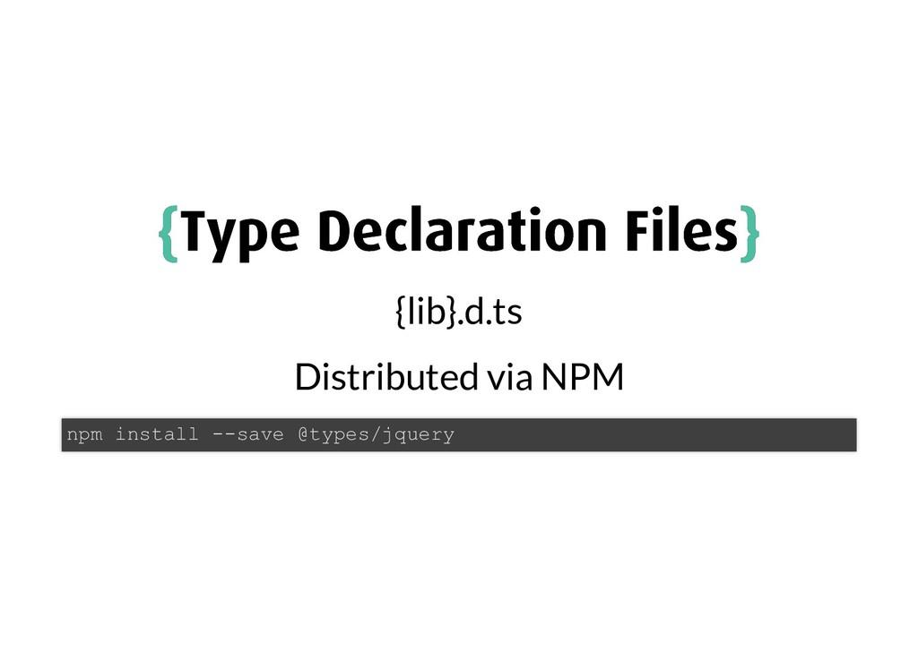 { {Type Declaration Files Type Declaration File...