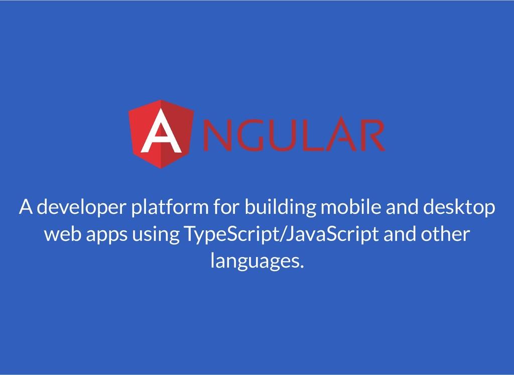 A developer platform for building mobile and de...