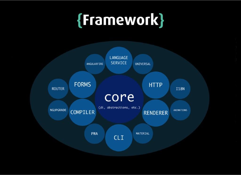 { {Framework Framework} }