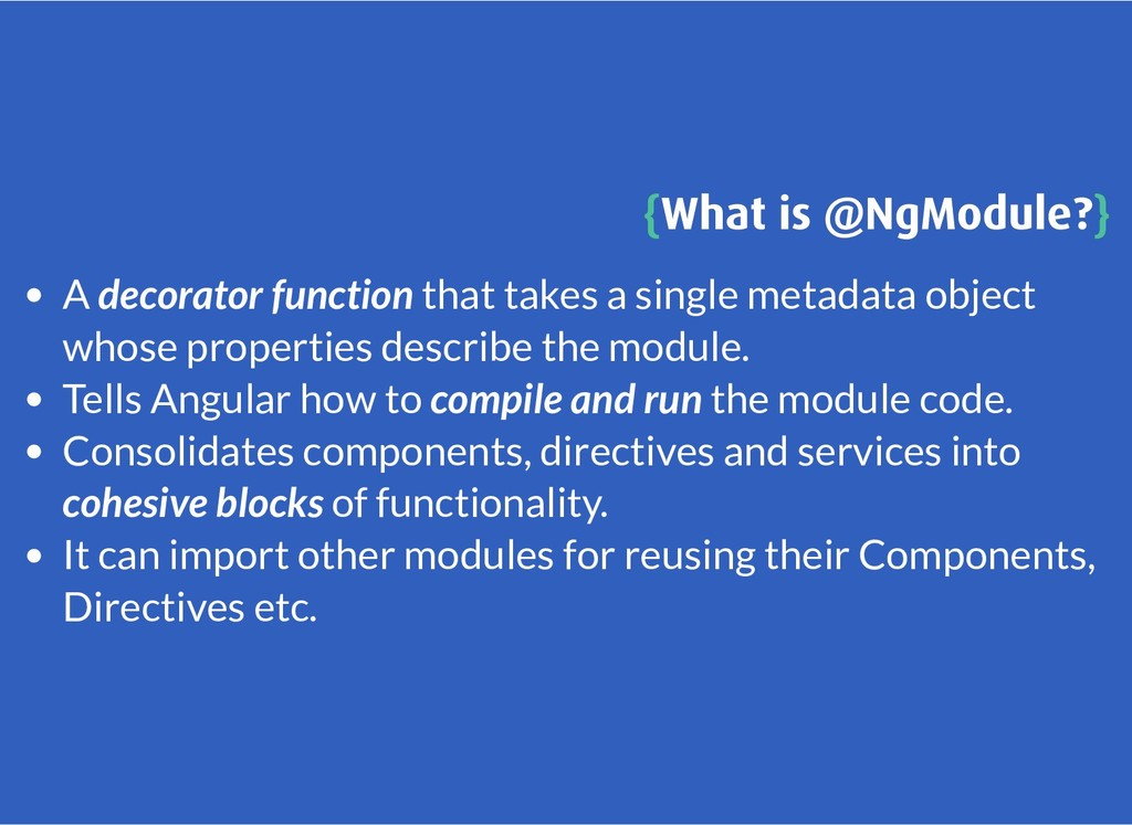 { {What is @NgModule? What is @NgModule?} } A d...