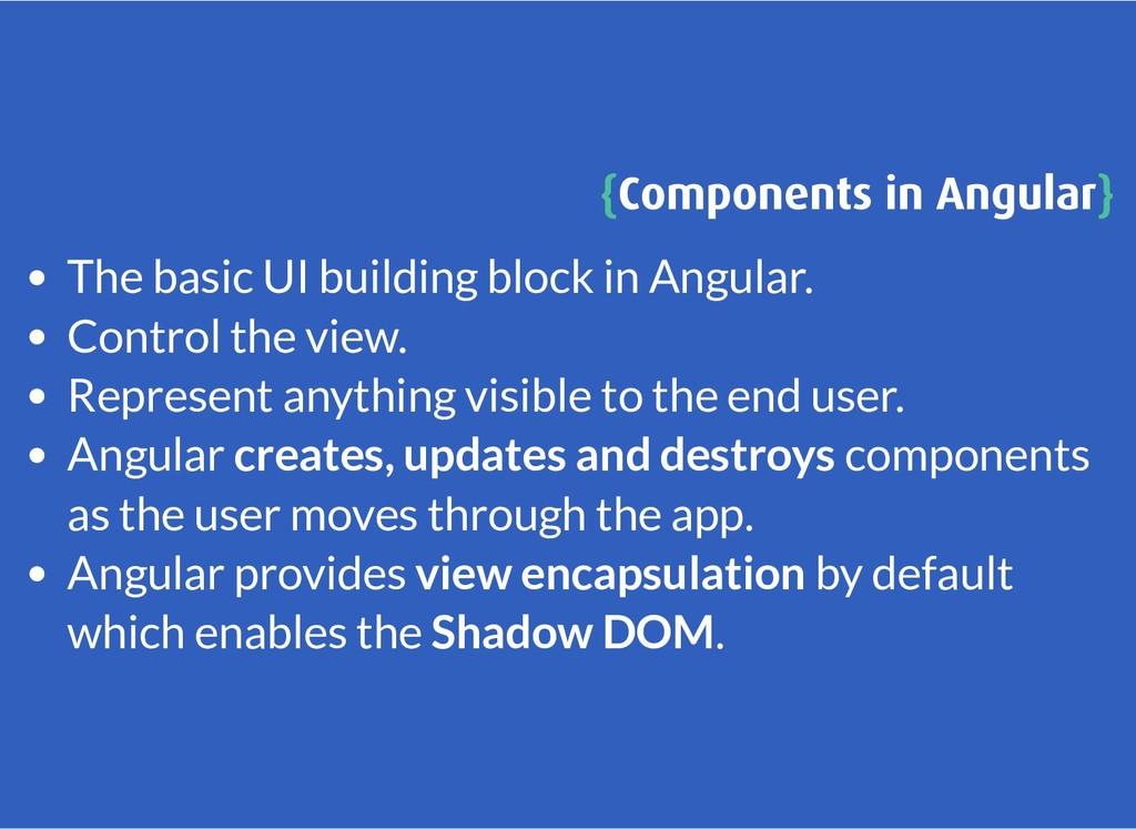 { {Components in Angular Components in Angular}...