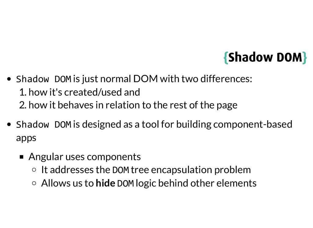 { {Shadow DOM Shadow DOM} } Shadow DOM is just ...