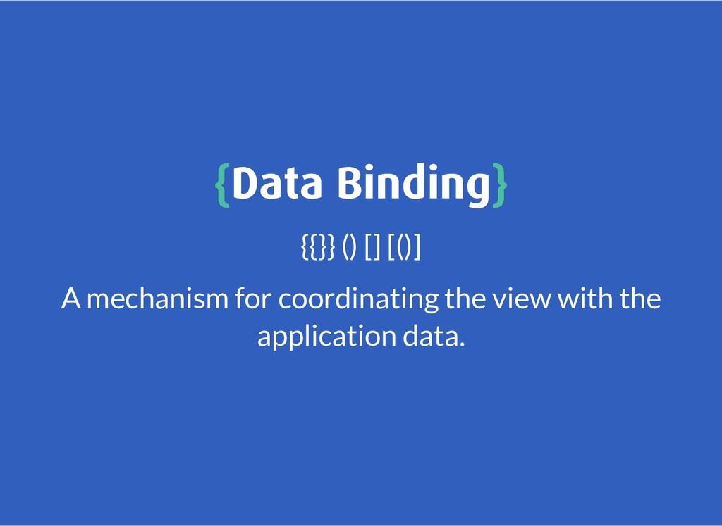 { {Data Binding Data Binding} } {{}} () [] [()]...