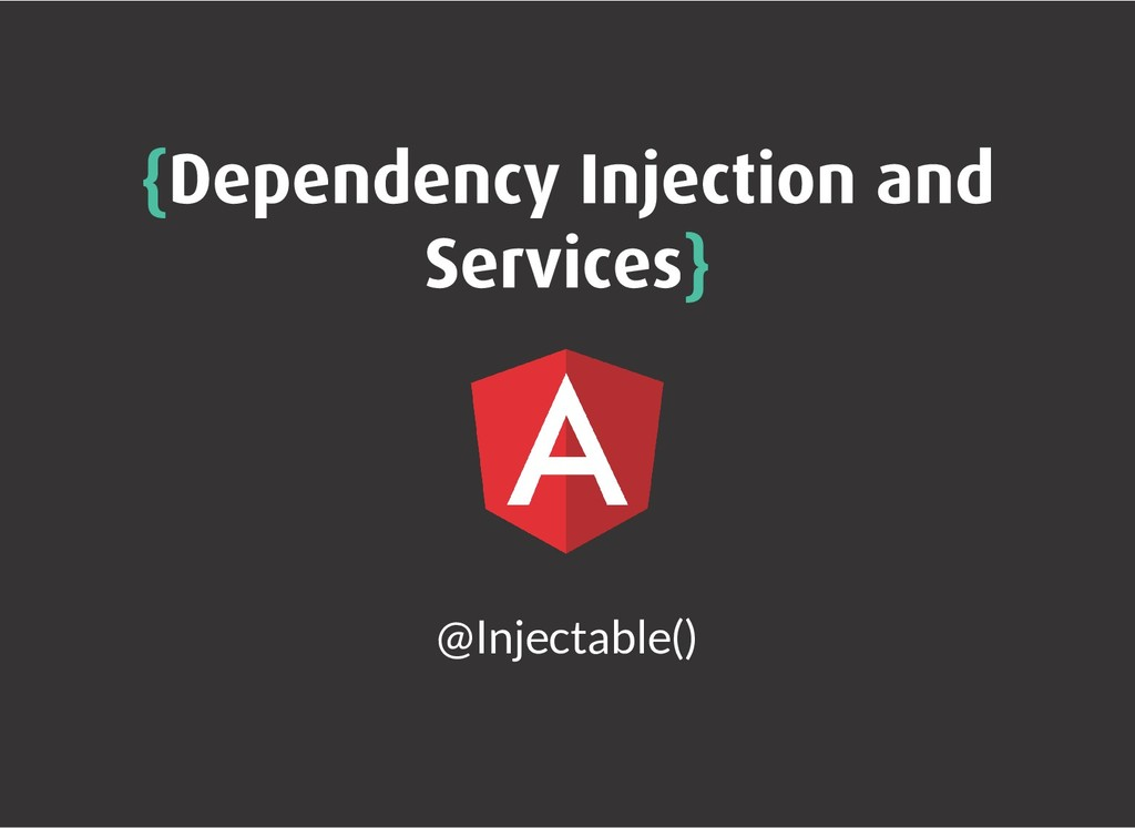 { {Dependency Injection and Dependency Injectio...