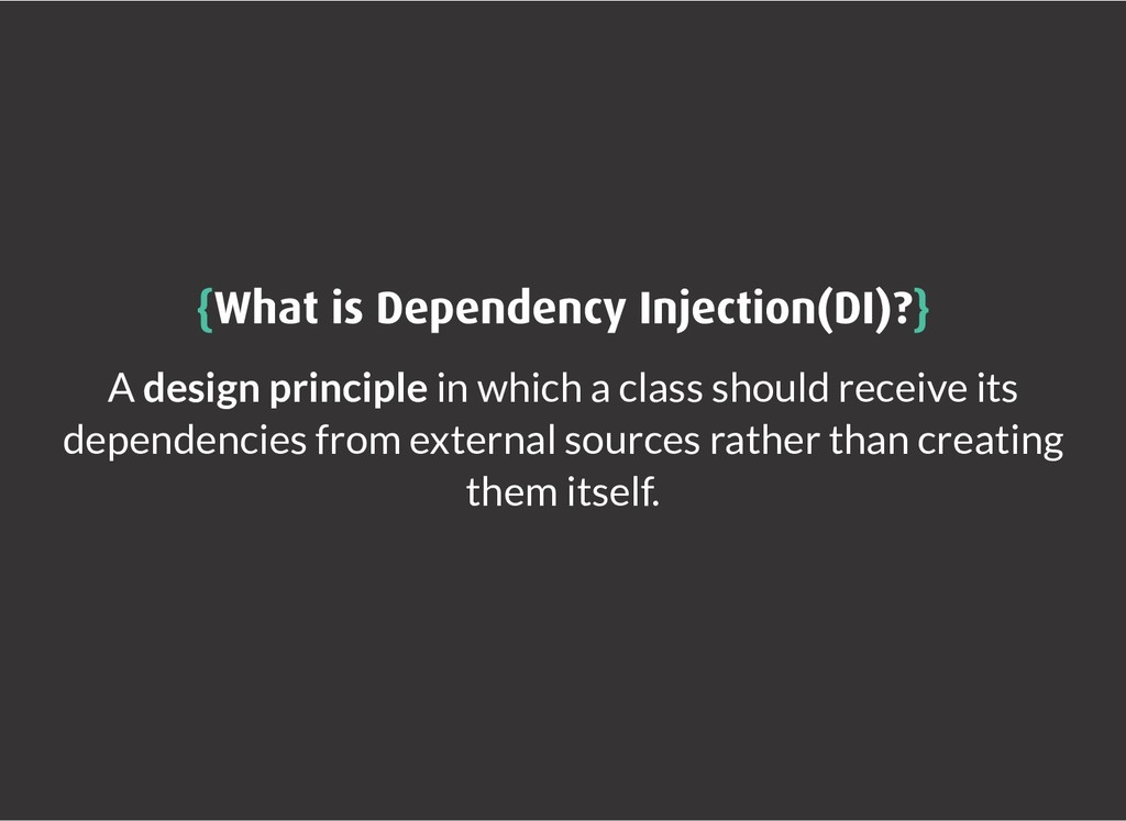 { {What is Dependency Injection(DI)? What is De...