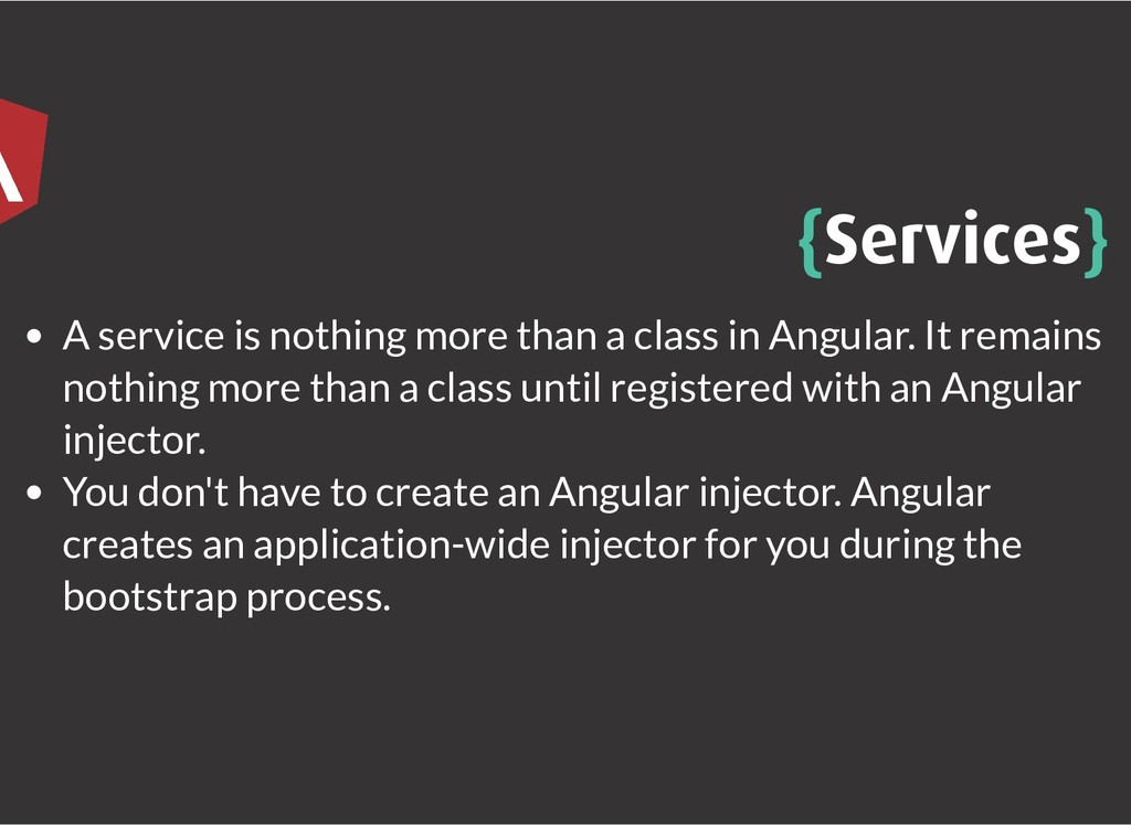 { {Services Services} } A service is nothing mo...