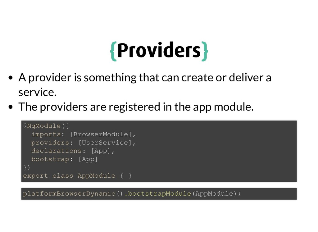 { {Providers Providers} } A provider is somethi...