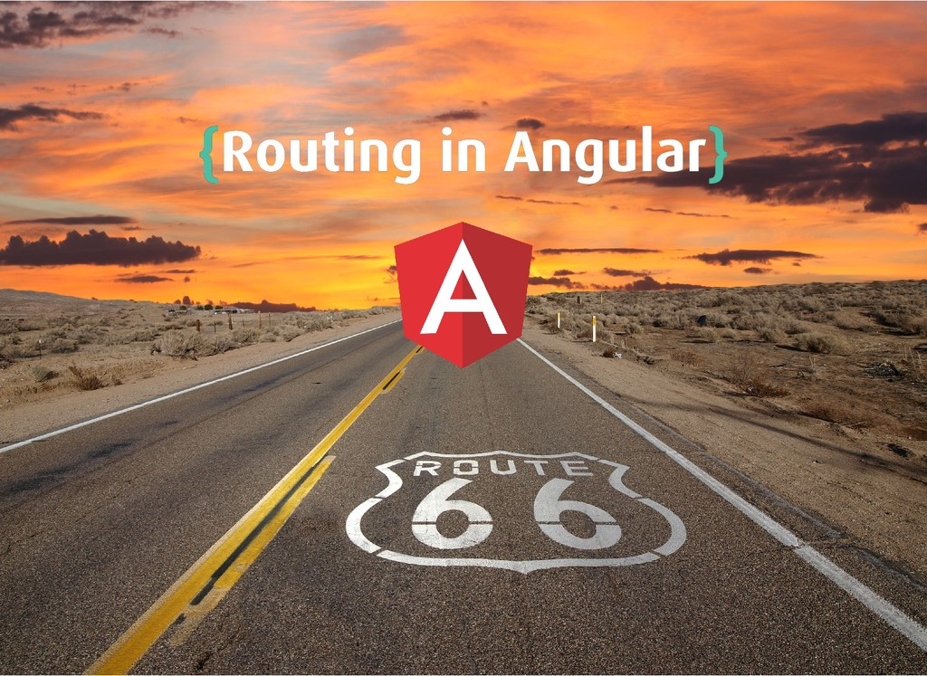 { {Routing in Angular Routing in Angular} }