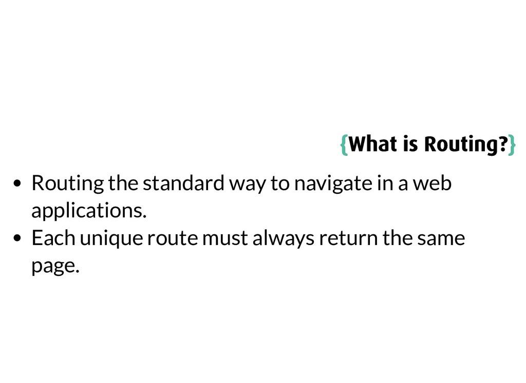 { {What is Routing? What is Routing?} } Routing...