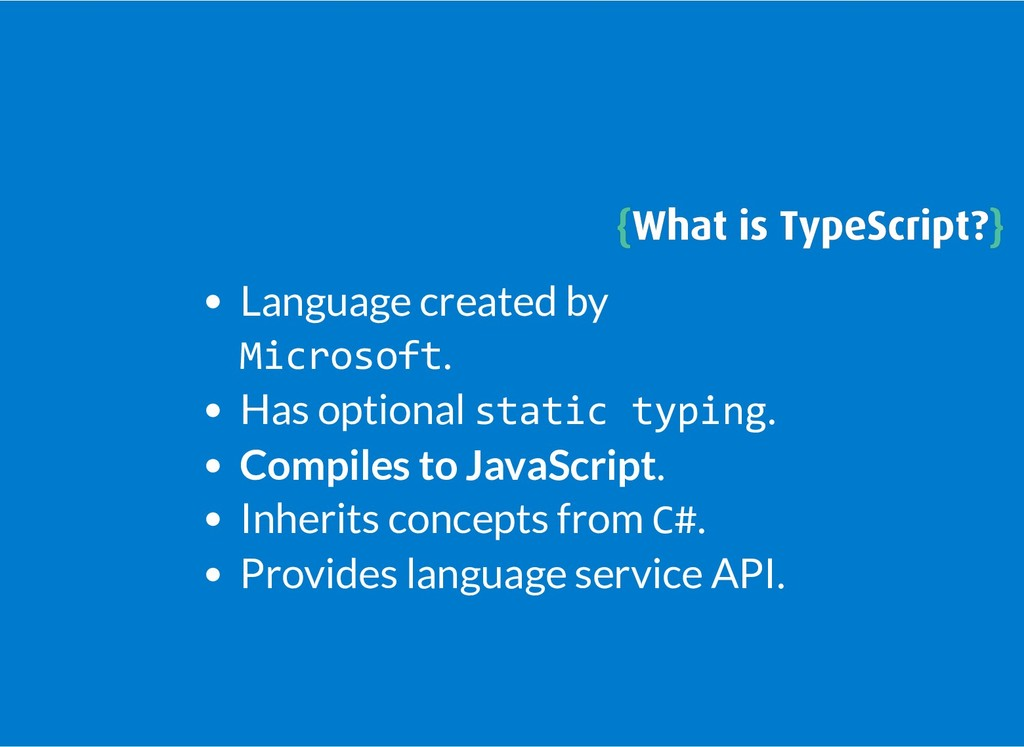 { {What is TypeScript? What is TypeScript?} } L...