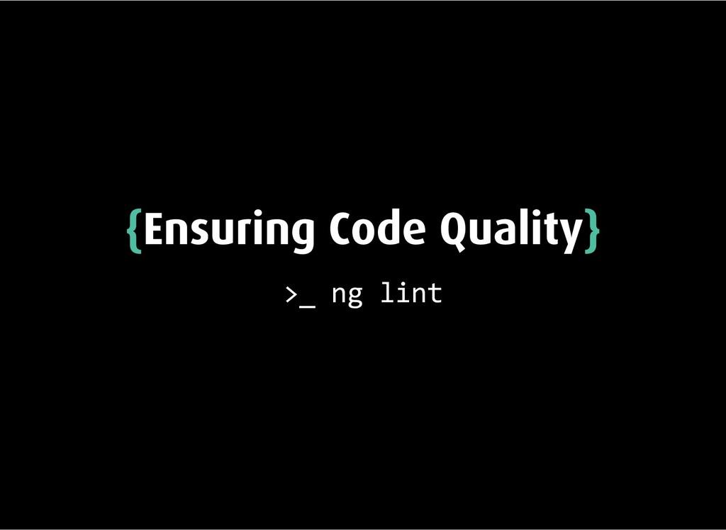 { {Ensuring Code Quality Ensuring Code Quality}...