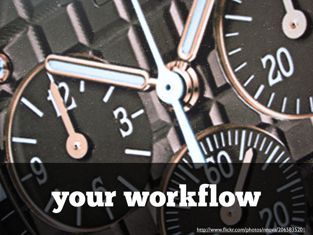 your workflow http://www.flickr.com/photos/nnova...