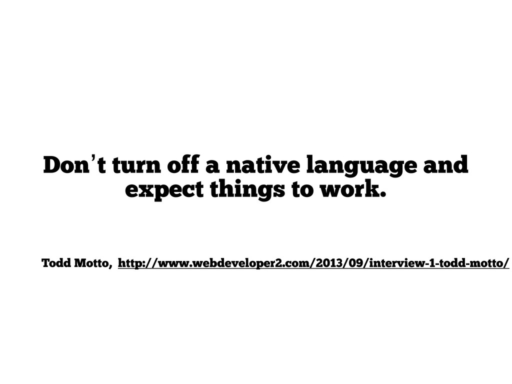 Don't turn off a native language and expect thi...