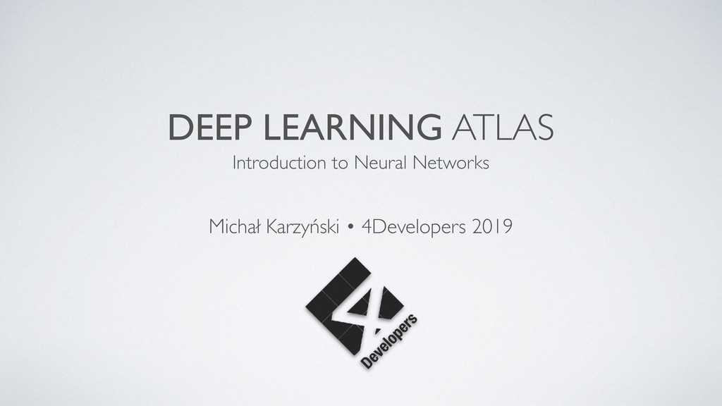 DEEP LEARNING ATLAS Introduction to Neural Netw...