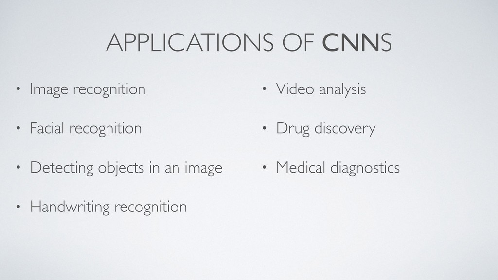 APPLICATIONS OF CNNS • Image recognition • Faci...