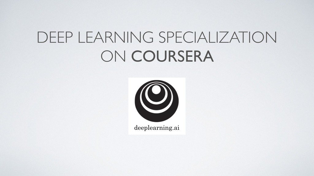DEEP LEARNING SPECIALIZATION ON COURSERA