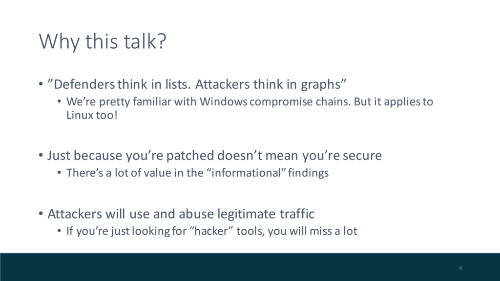 "Why this talk? • ""Defenders think in lists. Att..."