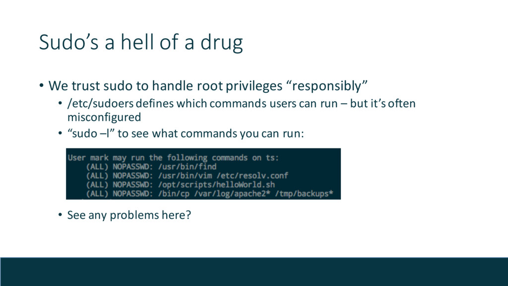 Sudo's a hell of a drug • We trust sudo to hand...