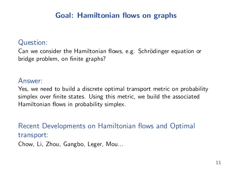 Goal: Hamiltonian flows on graphs Question: Can ...