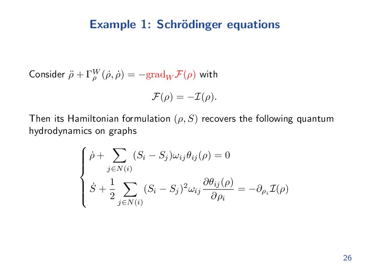 Example 1: Schr¨ odinger equations Consider ¨ ρ...