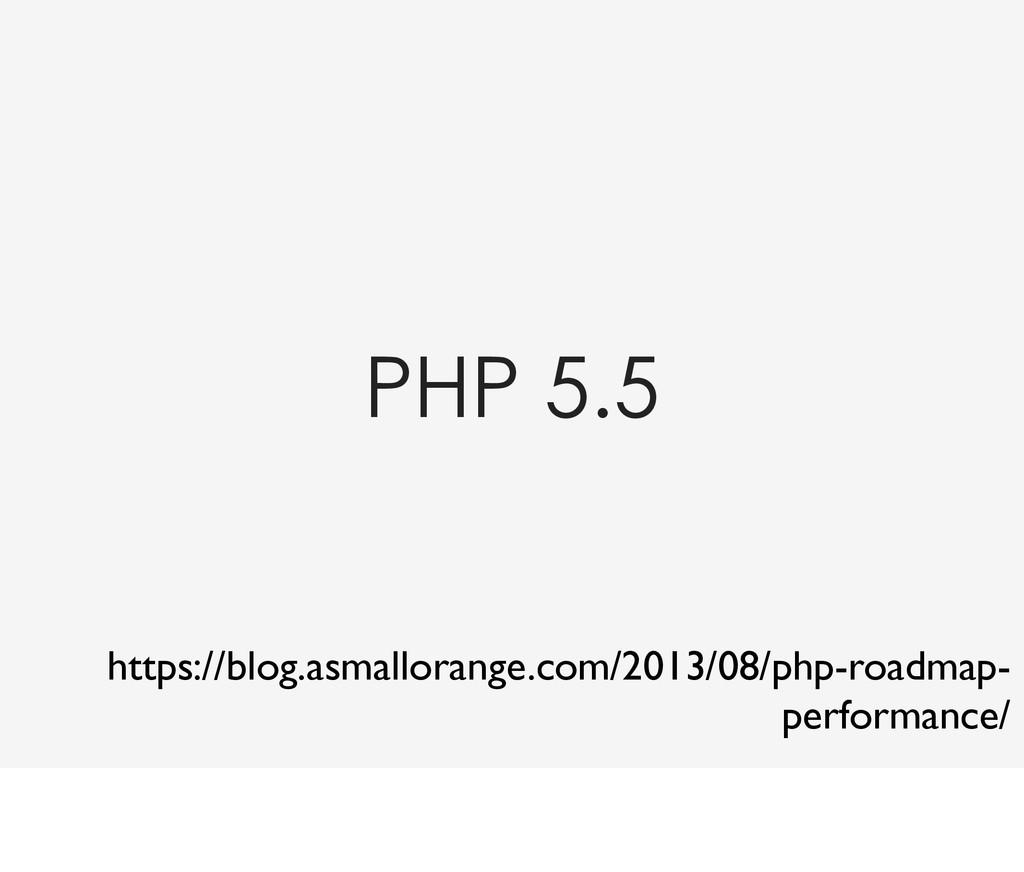 PHP 5.5 https://blog.asmallorange.com/2013/08/p...