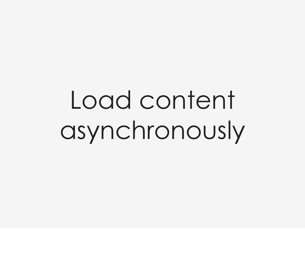 Load content asynchronously