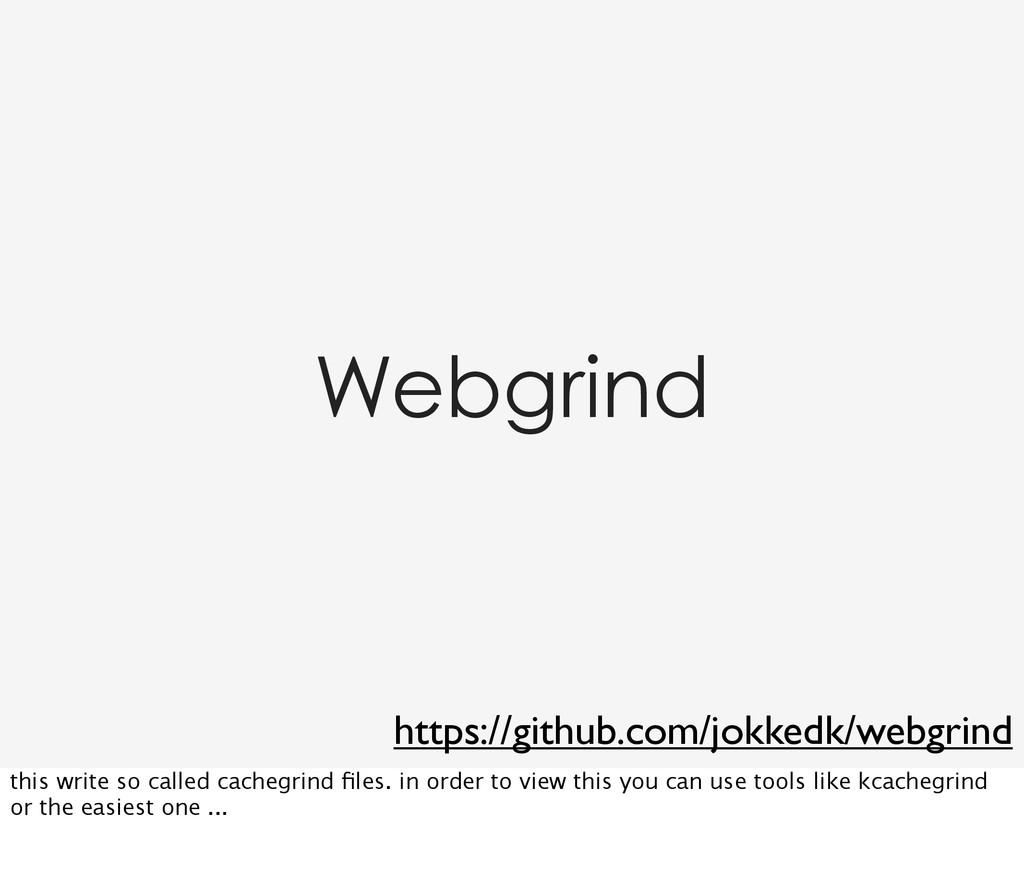Webgrind https://github.com/jokkedk/webgrind th...