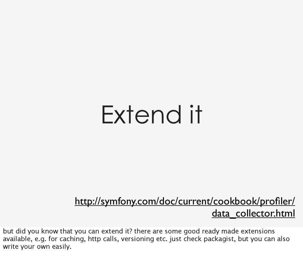 Extend it http://symfony.com/doc/current/cookbo...
