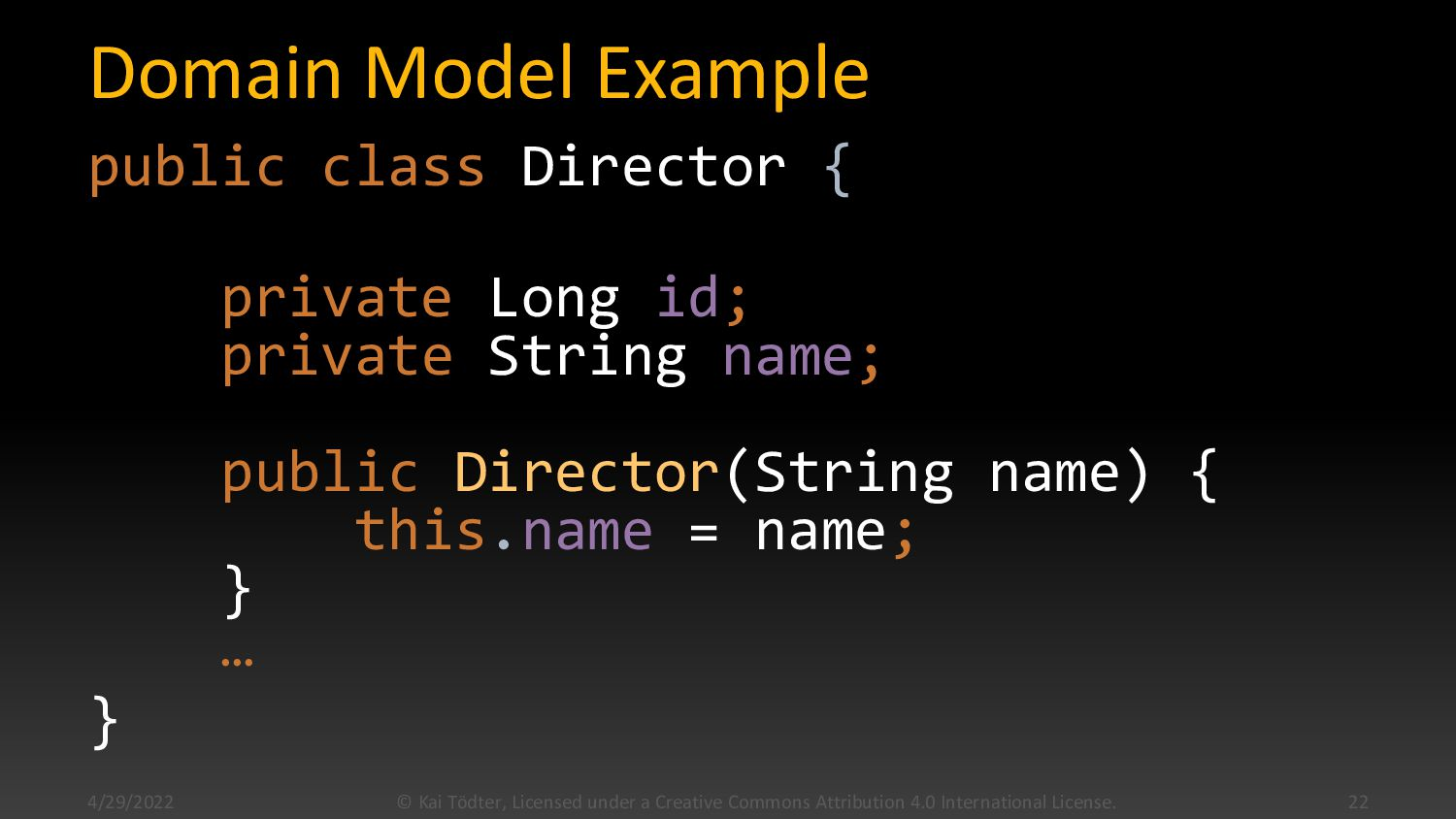 Domain Model Example public class Director { pr...