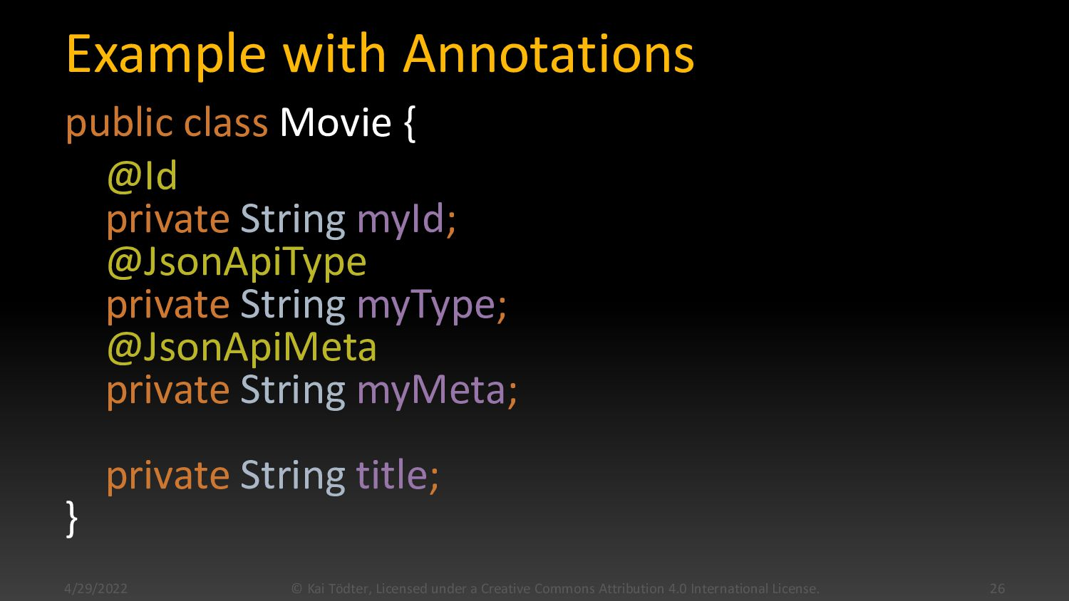 Example with Annotations public class Movie { @...