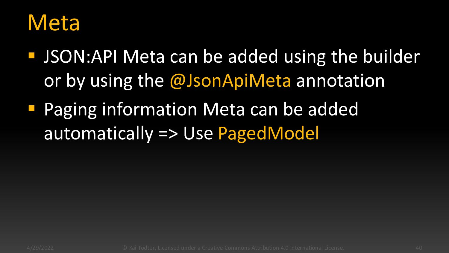 Meta  JSON:API Meta can be added using the bui...
