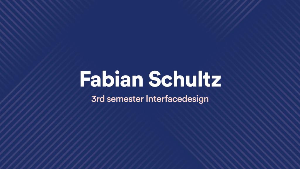 Fabian Schultz 3rd semester Interfacedesign