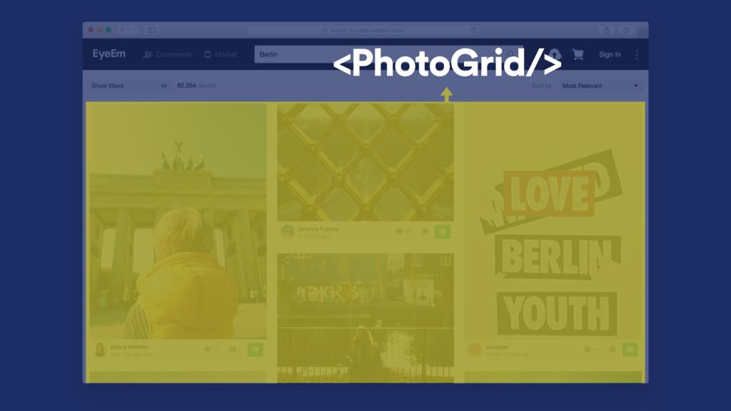 <PhotoGrid/>