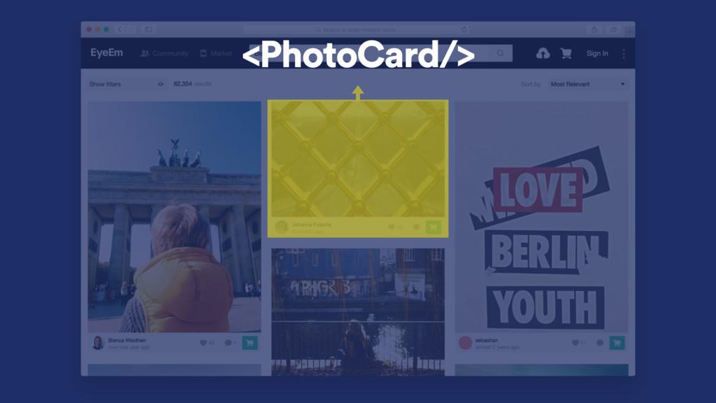 <PhotoCard/>