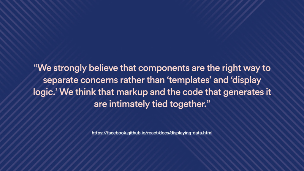 """""""We strongly believe that components are the ri..."""
