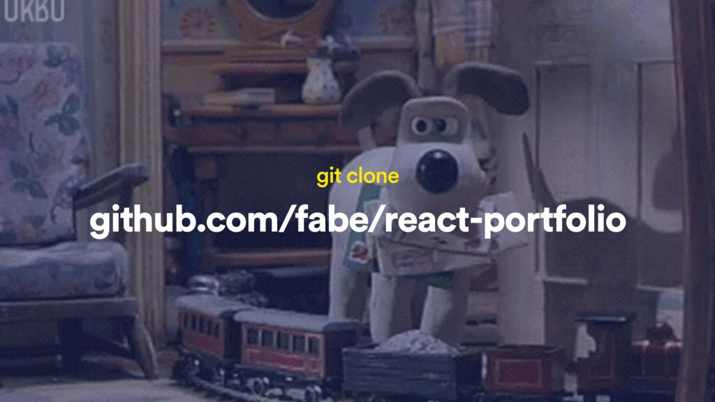 github.com/fabe/react-portfolio git clone
