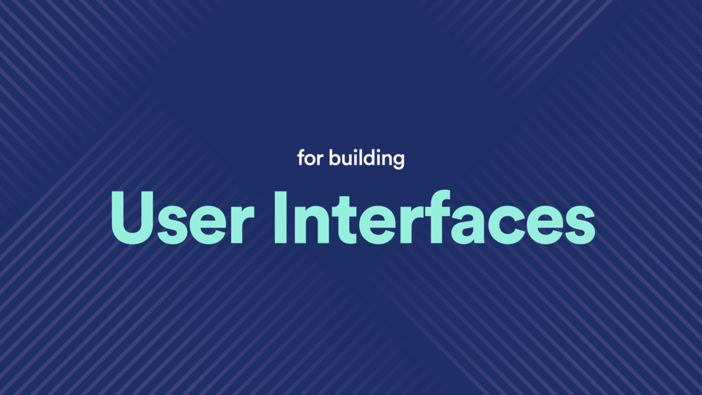 for building User Interfaces