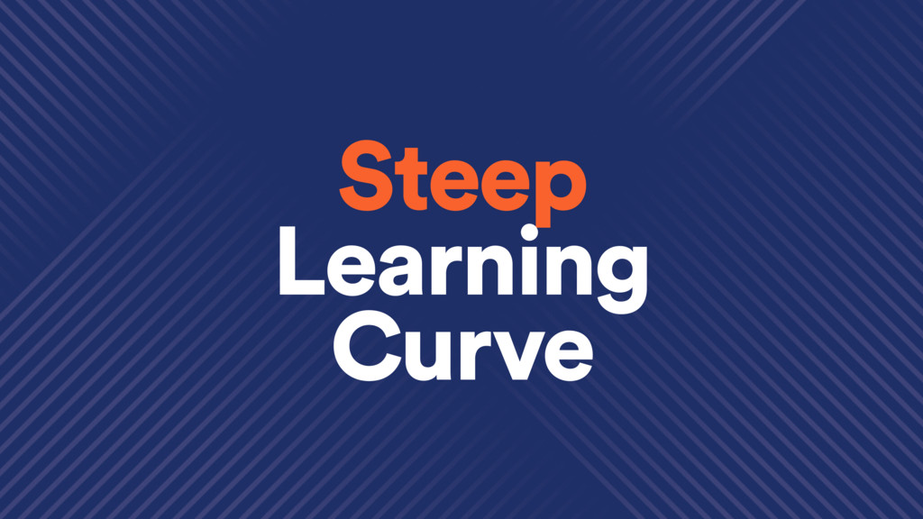 Steep Learning Curve