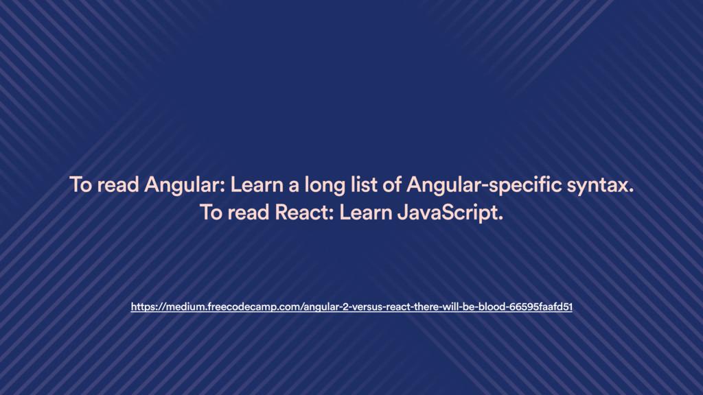 To read Angular: Learn a long list of Angular-s...