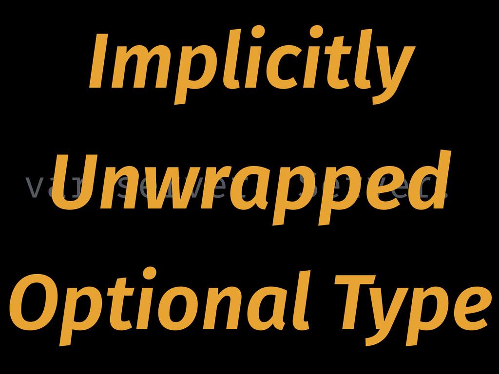 var server: Server! Implicitly Unwrapped Option...