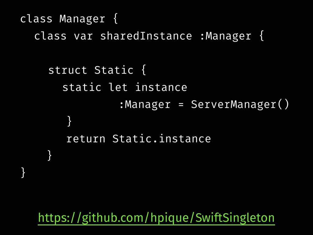 class Manager { class var sharedInstance :Manag...