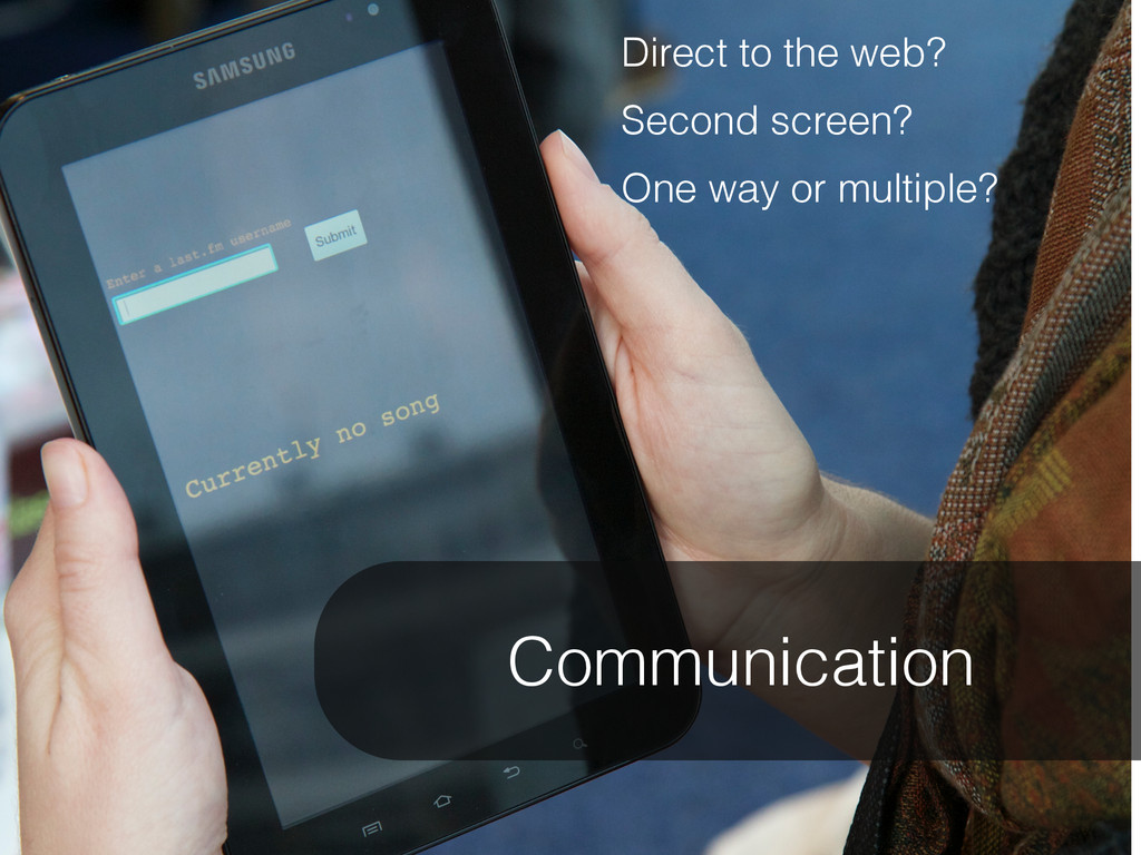 Communication Direct to the web? Second screen?...