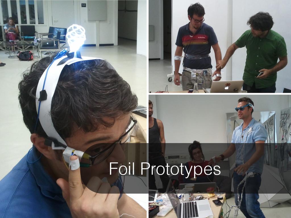Foil Prototypes
