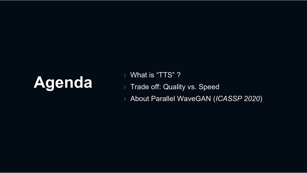 """Agenda › What is """"TTS"""" ? › Trade off: Quality v..."""