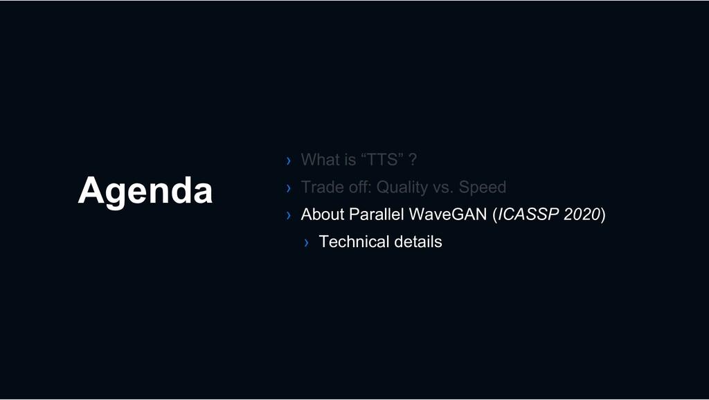Agenda › › › About Parallel WaveGAN (ICASSP 202...