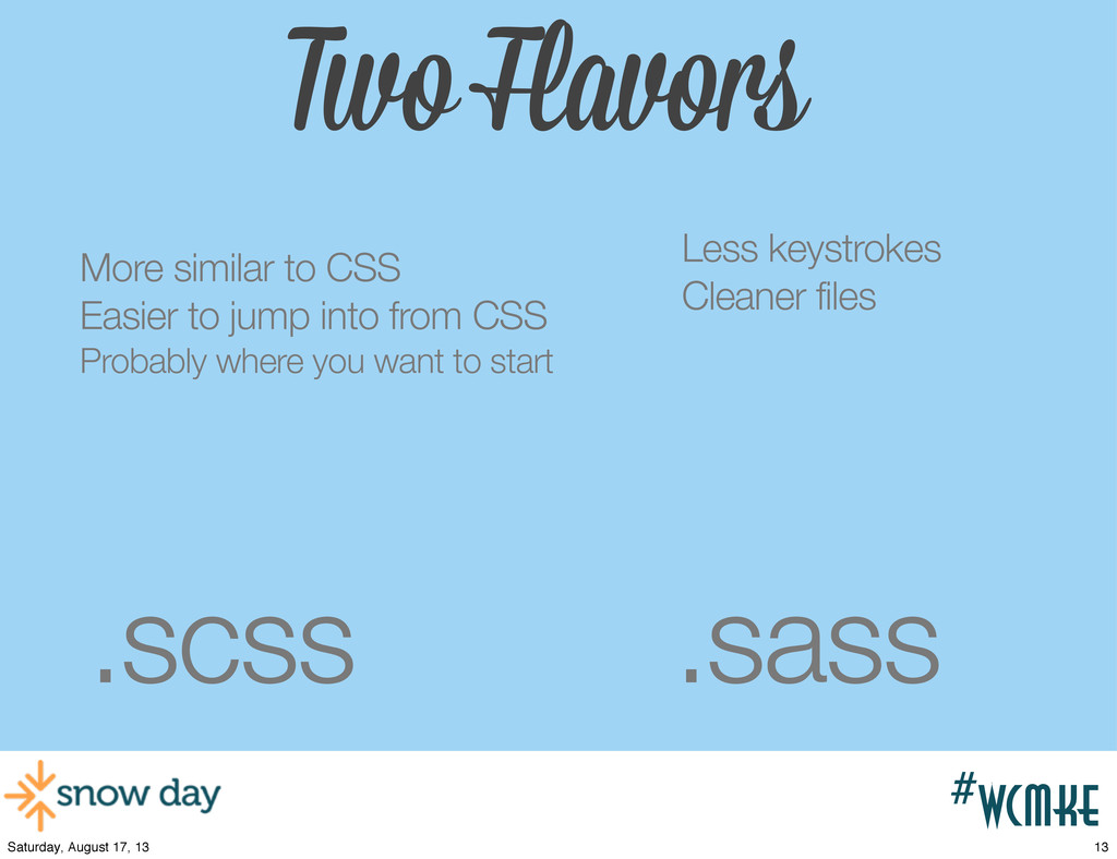 #wcpvd Two Flavors .scss .sass More similar to ...
